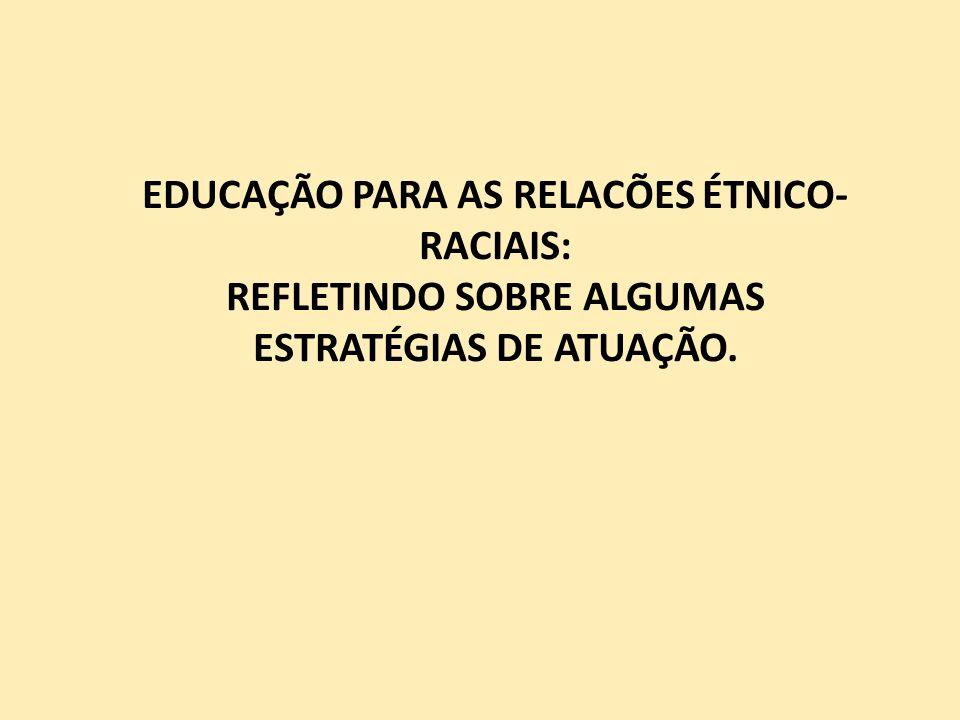 EDUCAÇÃO PARA AS RELACÕES ÉTNICO-RACIAIS:
