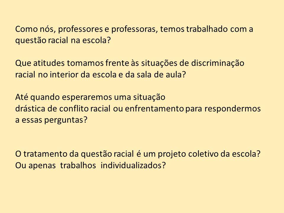 Como nós, professores e professoras, temos trabalhado com a questão racial na escola
