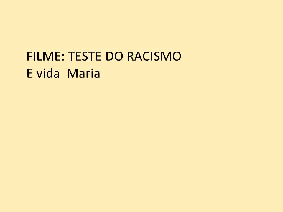 FILME: TESTE DO RACISMO