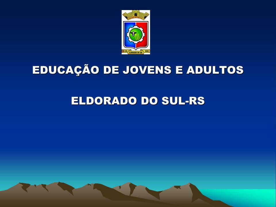 EDUCAÇÃO DE JOVENS E ADULTOS ELDORADO DO SUL-RS