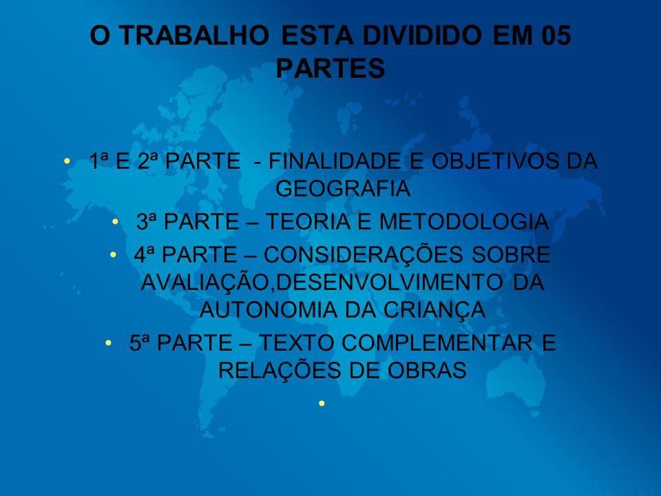 O TRABALHO ESTA DIVIDIDO EM 05 PARTES