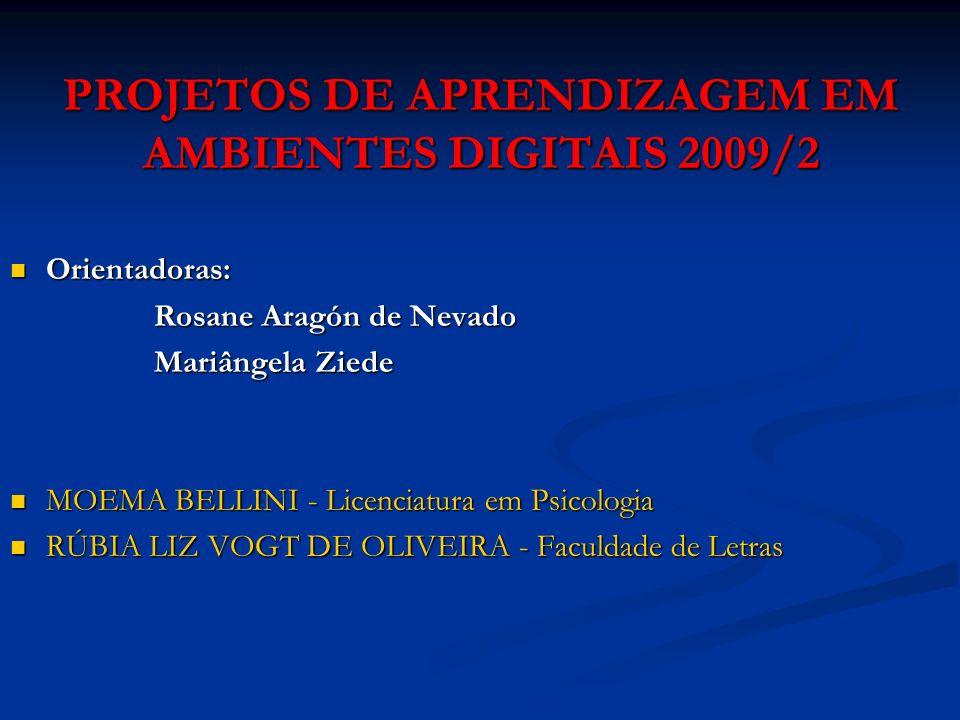 PROJETOS DE APRENDIZAGEM EM AMBIENTES DIGITAIS 2009/2