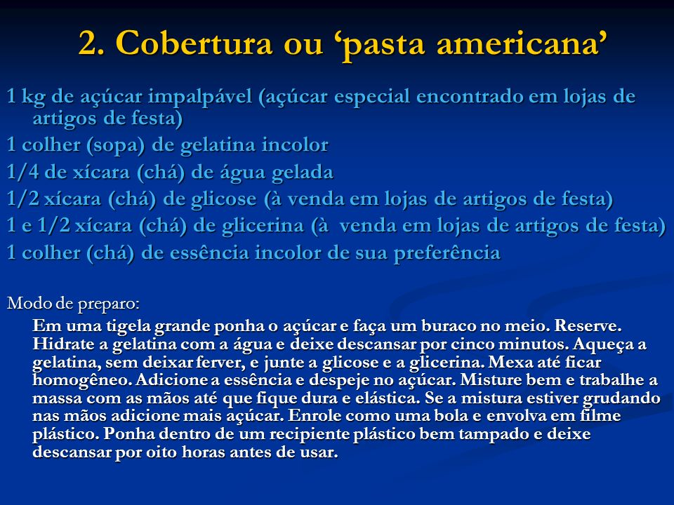 2. Cobertura ou 'pasta americana'