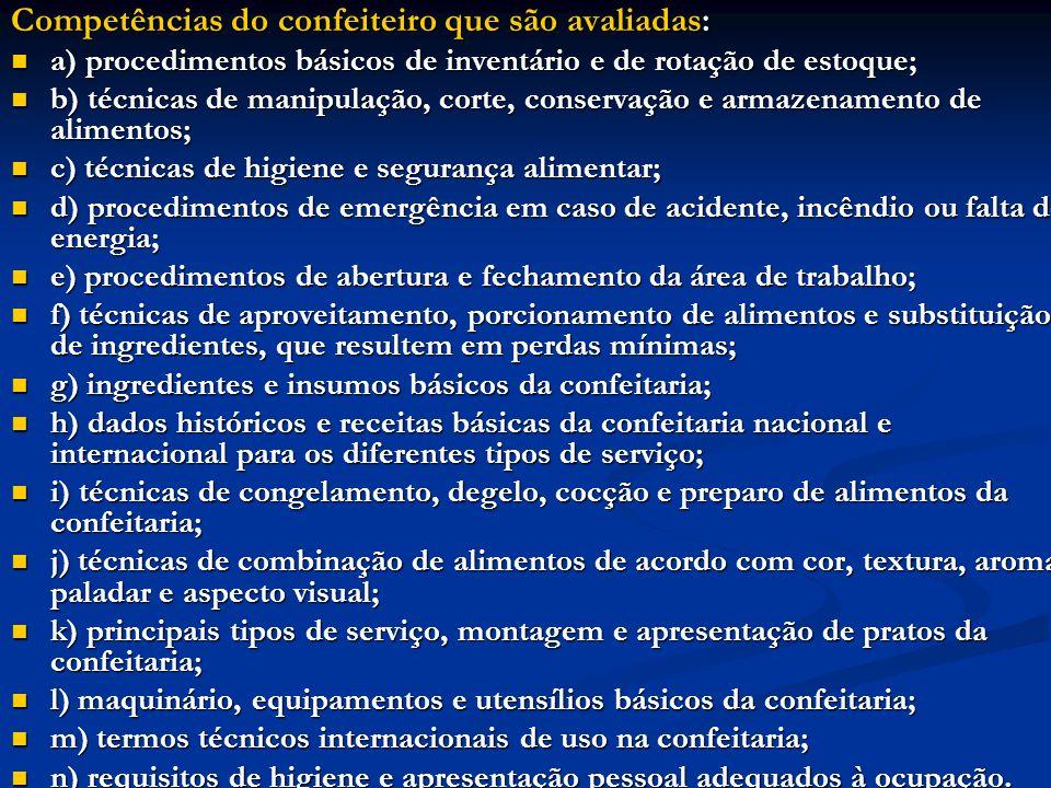 Competências do confeiteiro que são avaliadas: