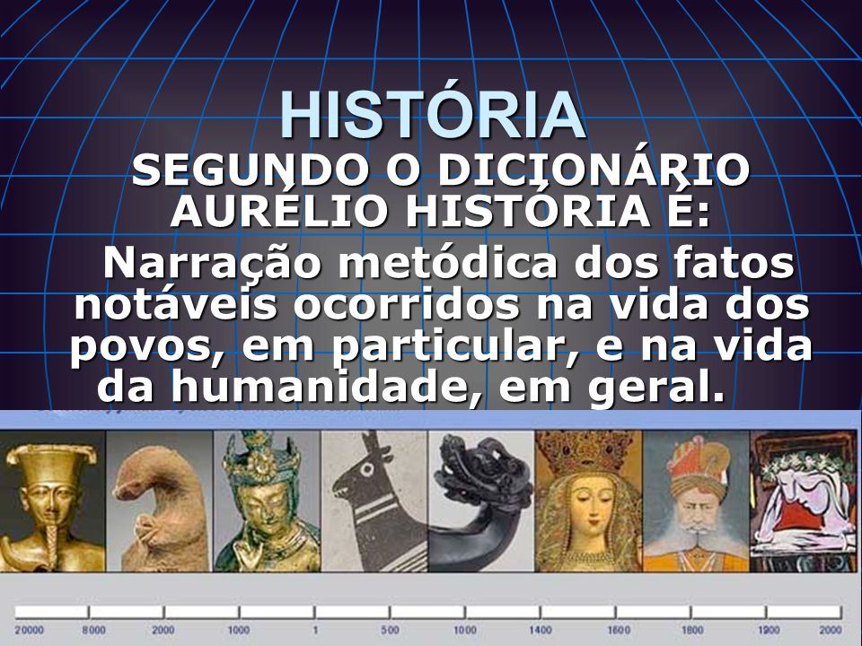 SEGUNDO O DICIONÁRIO AURÉLIO HISTÓRIA É: