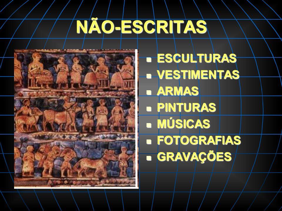 NÃO-ESCRITAS ESCULTURAS VESTIMENTAS ARMAS PINTURAS MÚSICAS FOTOGRAFIAS