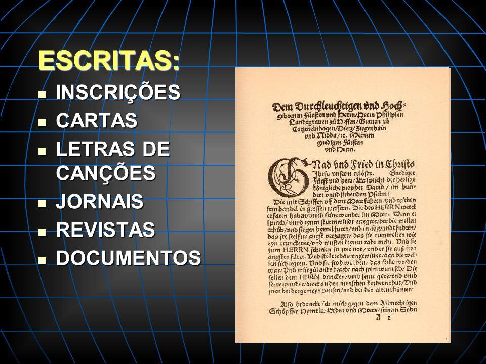 ESCRITAS: INSCRIÇÕES CARTAS LETRAS DE CANÇÕES JORNAIS REVISTAS