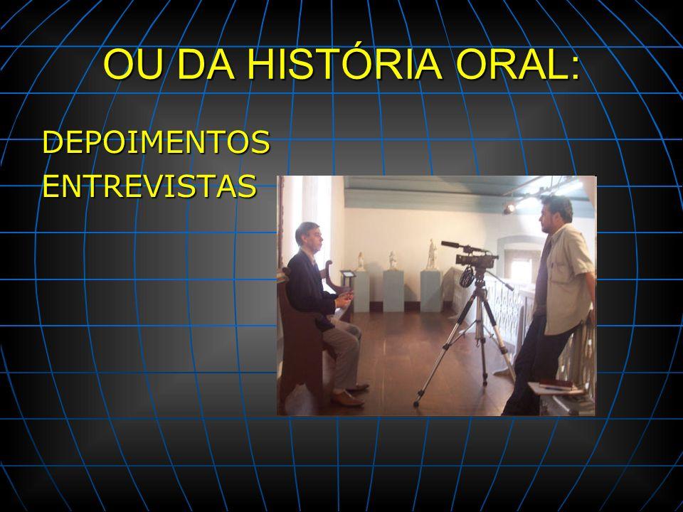 OU DA HISTÓRIA ORAL: DEPOIMENTOS ENTREVISTAS