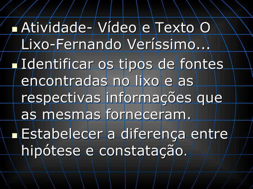 Atividade- Vídeo e Texto O Lixo-Fernando Veríssimo...