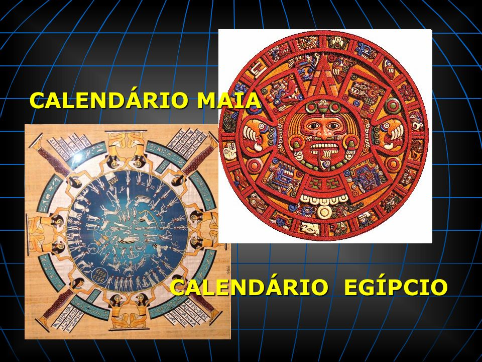 CALENDÁRIO MAIA CALENDÁRIO EGÍPCIO