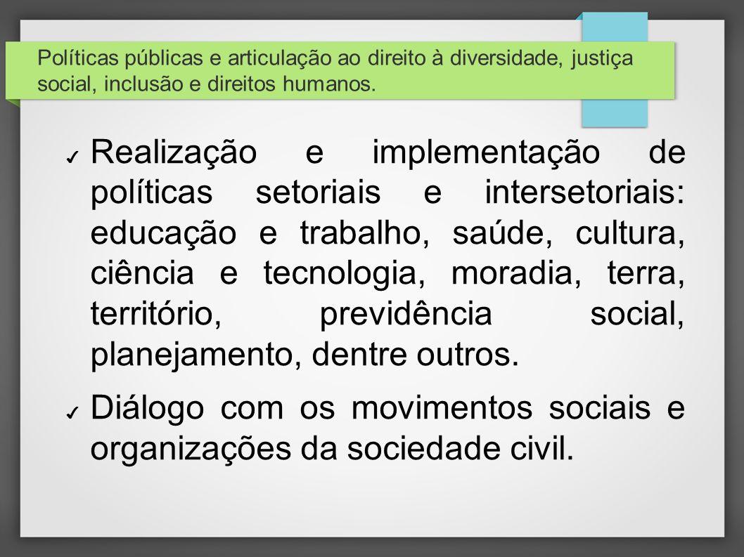 Diálogo com os movimentos sociais e organizações da sociedade civil.