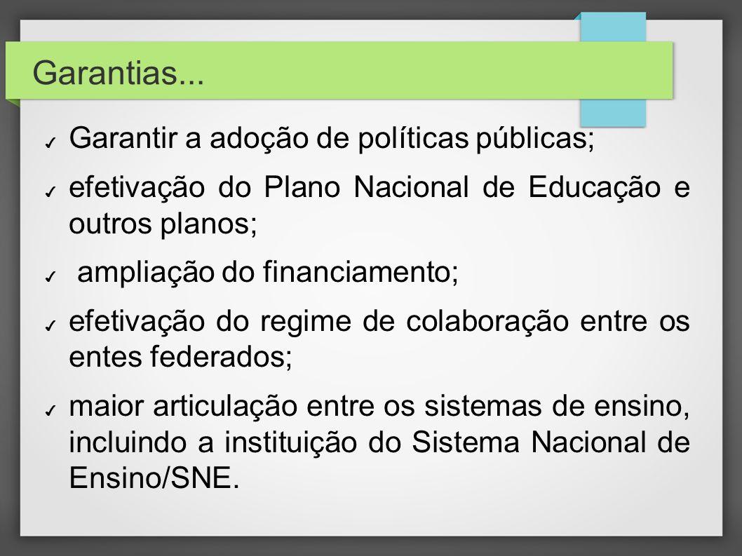 Garantias... Garantir a adoção de políticas públicas;