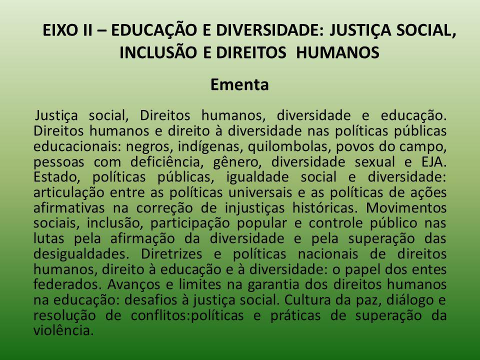 EIXO II – EDUCAÇÃO E DIVERSIDADE: JUSTIÇA SOCIAL, INCLUSÃO E DIREITOS HUMANOS