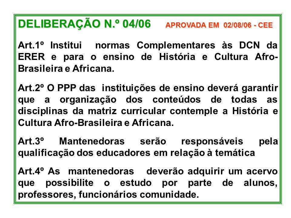 DELIBERAÇÃO N.º 04/06 APROVADA EM 02/08/06 - CEE