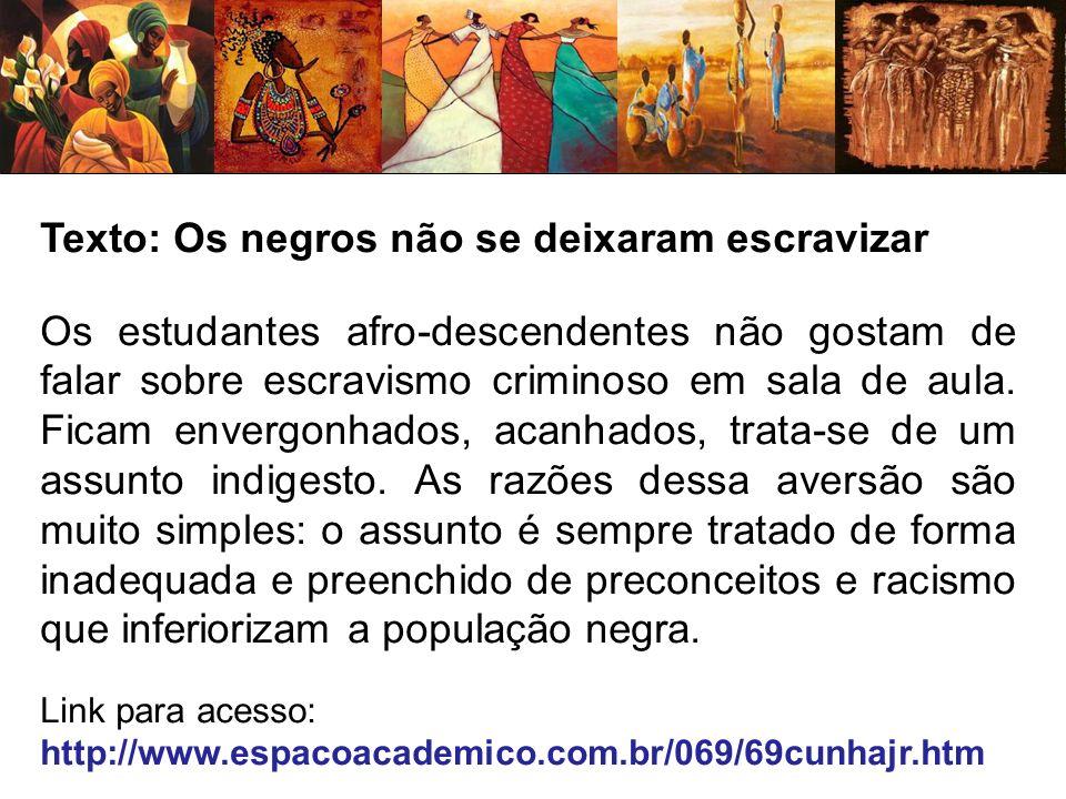 Texto: Os negros não se deixaram escravizar