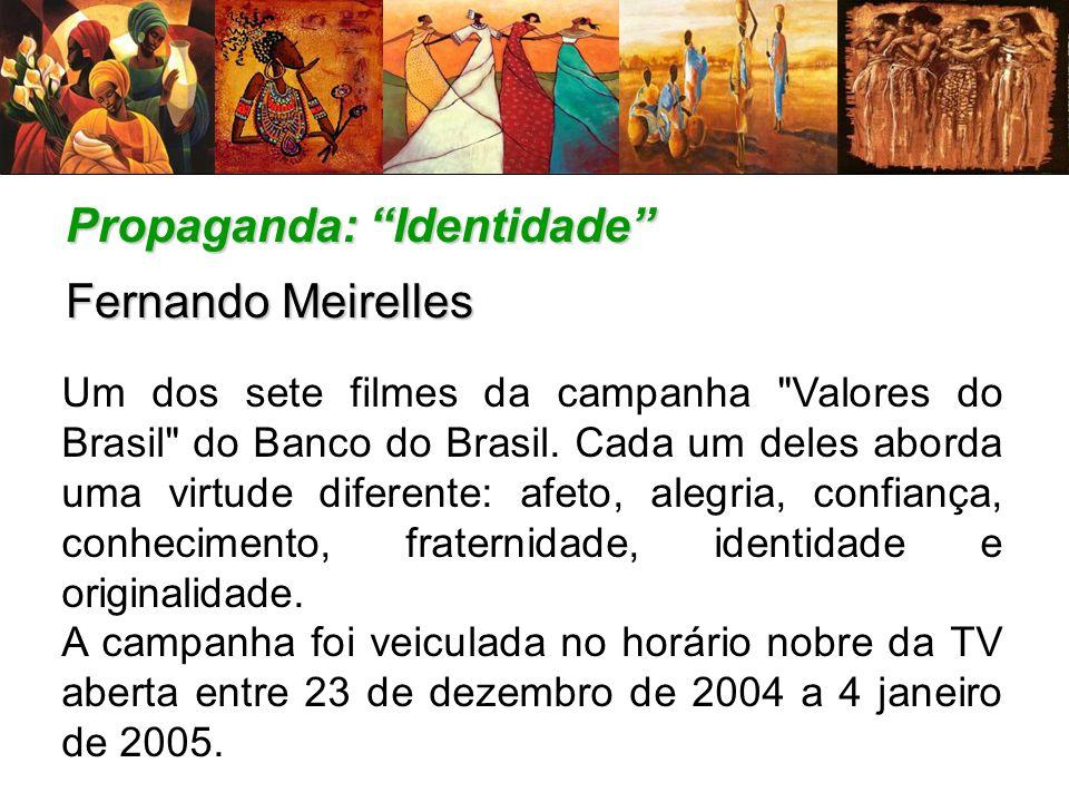 Propaganda: Identidade Fernando Meirelles