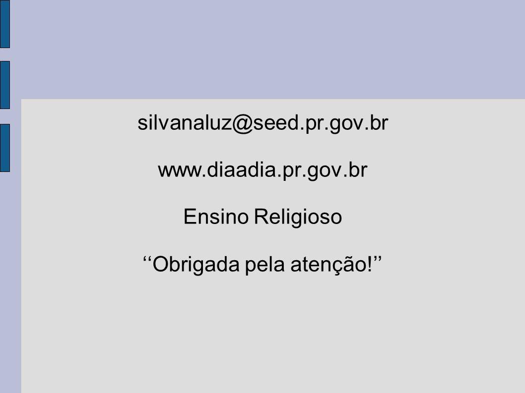 silvanaluz@seed. pr. gov. br www. diaadia. pr. gov