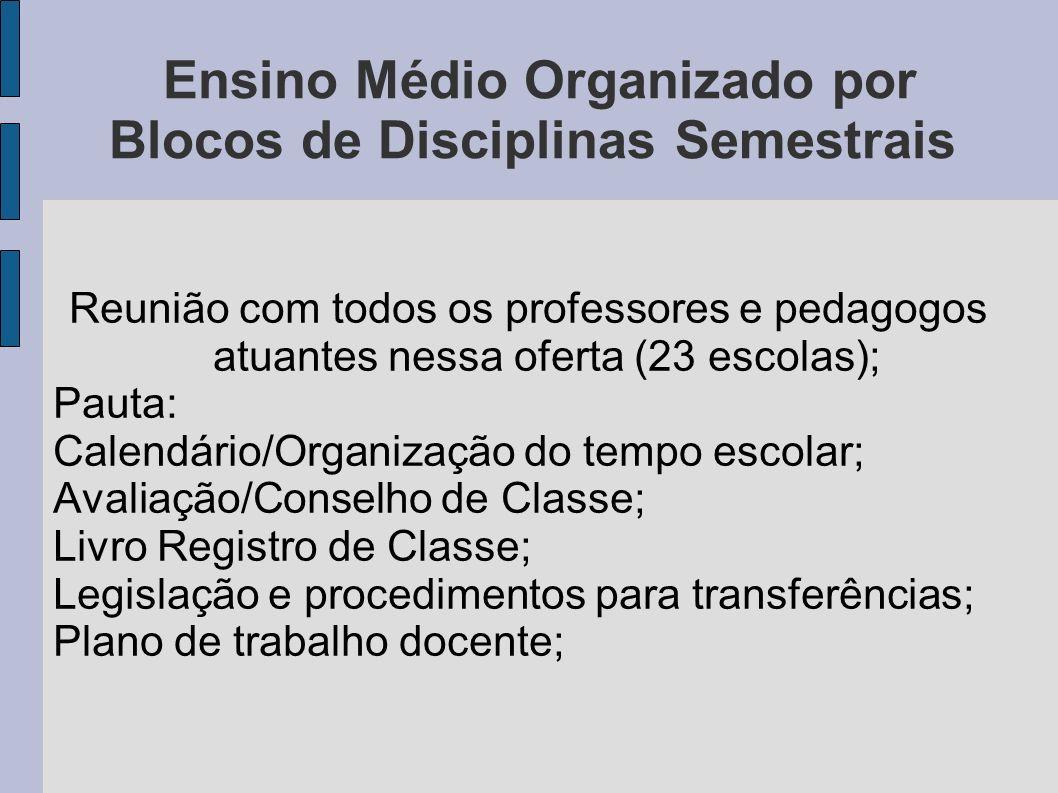 Ensino Médio Organizado por Blocos de Disciplinas Semestrais