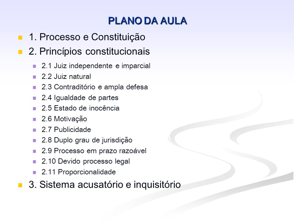 1. Processo e Constituição 2. Princípios constitucionais