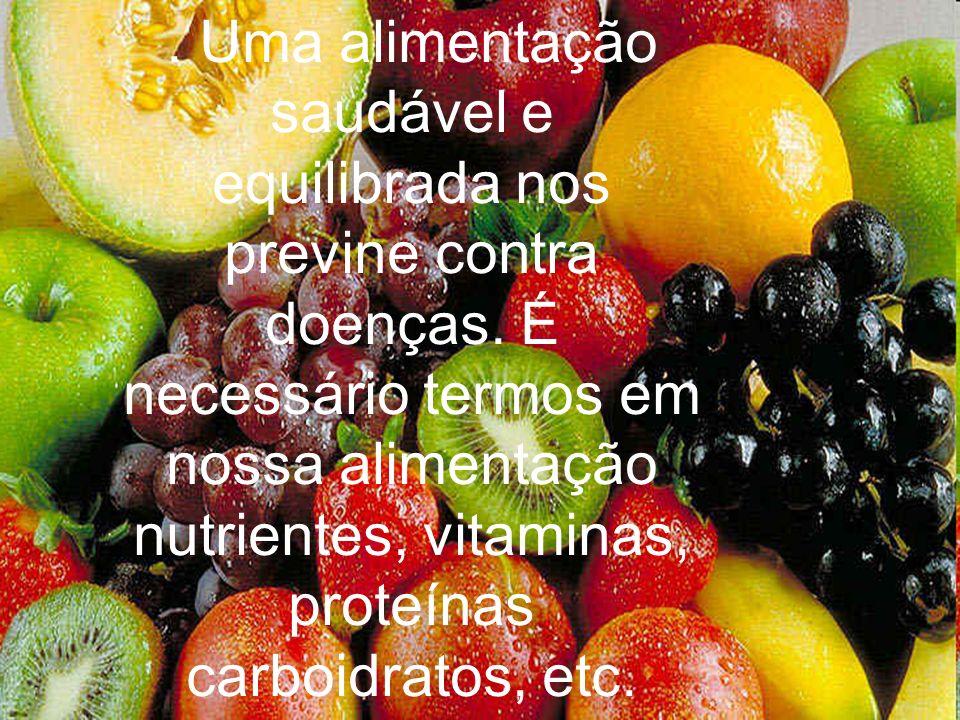 Uma alimentação saudável e equilibrada nos previne contra doenças