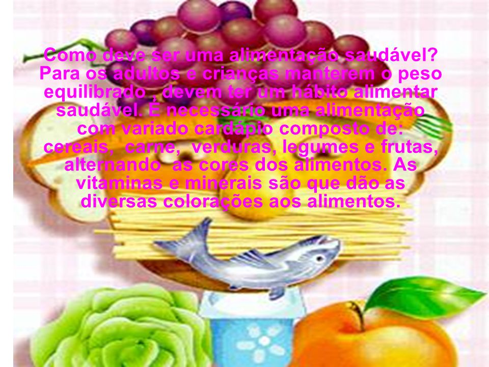 Como deve ser uma alimentação saudável
