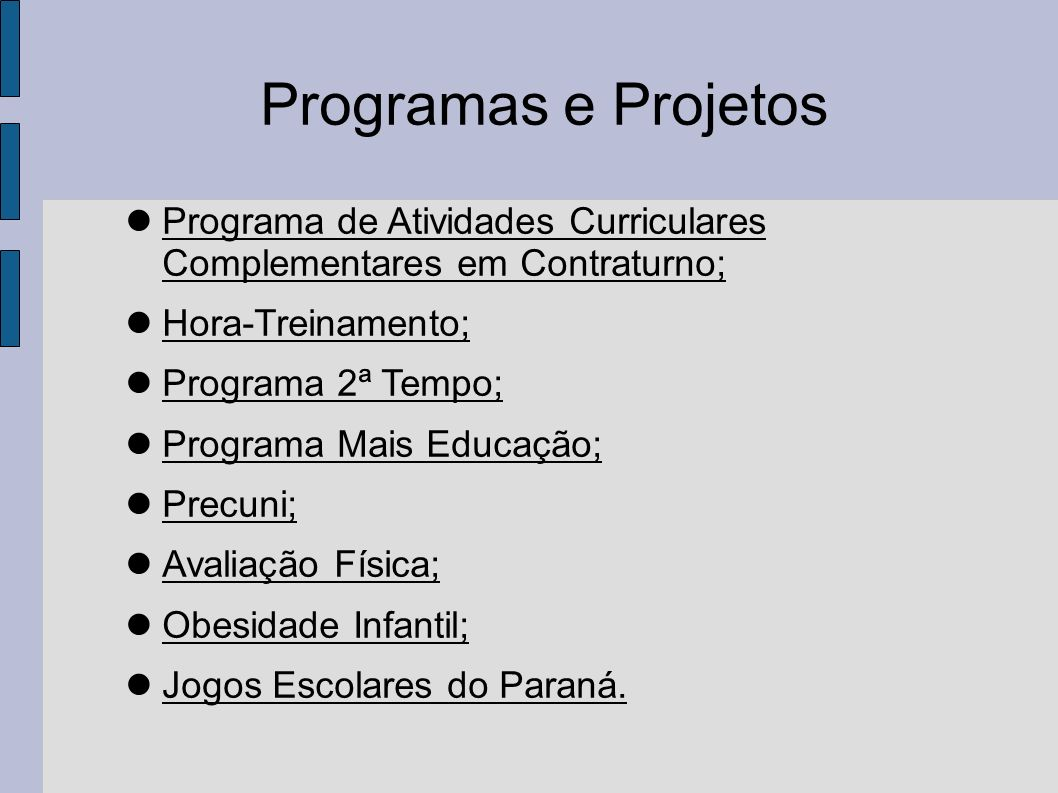 Programas e ProjetosPrograma de Atividades Curriculares Complementares em Contraturno; Hora-Treinamento;