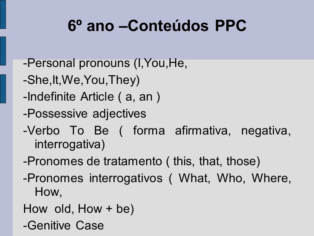 6º ano –Conteúdos PPC -Personal pronouns (I,You,He,