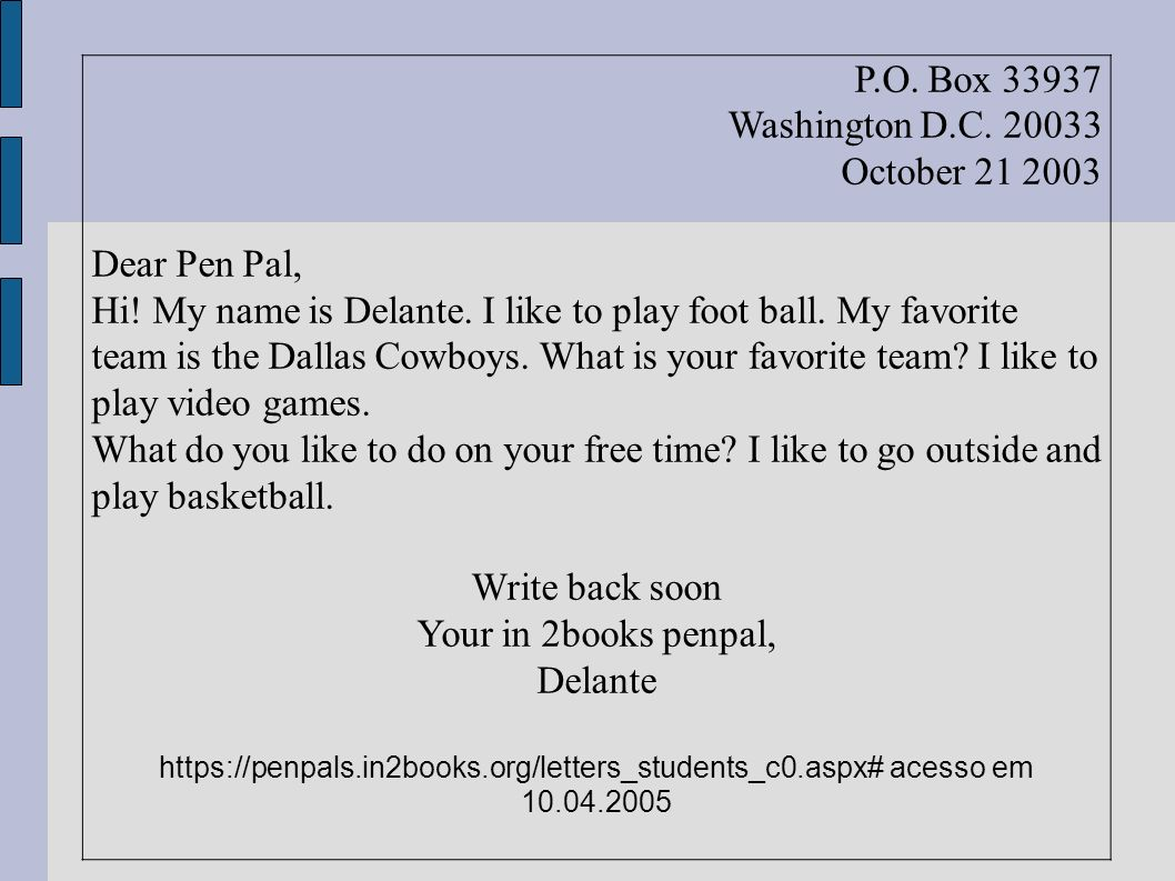 P.O. Box 33937 Washington D.C. 20033 October 21 2003 Dear Pen Pal,