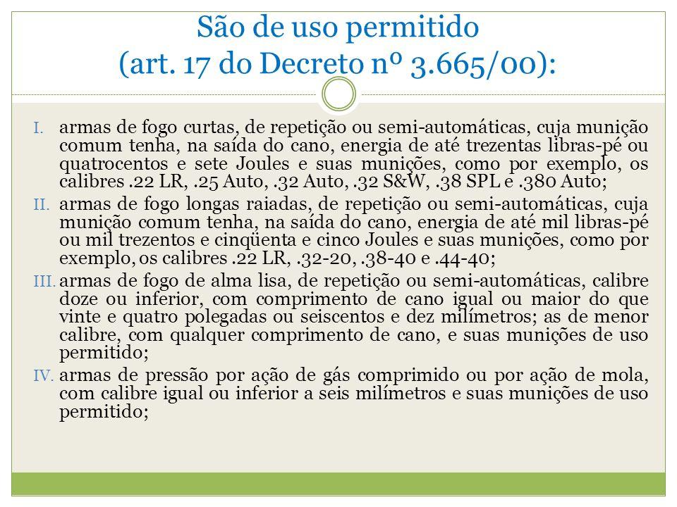 São de uso permitido (art. 17 do Decreto nº 3.665/00):