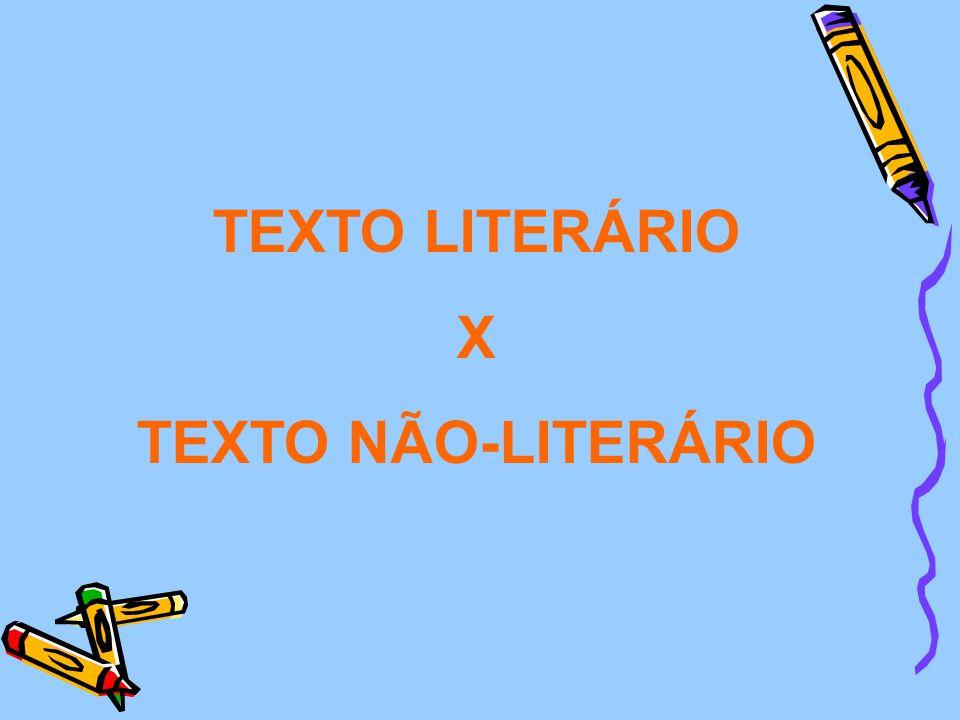 TEXTO LITERÁRIO X TEXTO NÃO-LITERÁRIO
