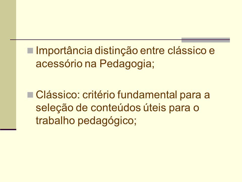 Importância distinção entre clássico e acessório na Pedagogia;