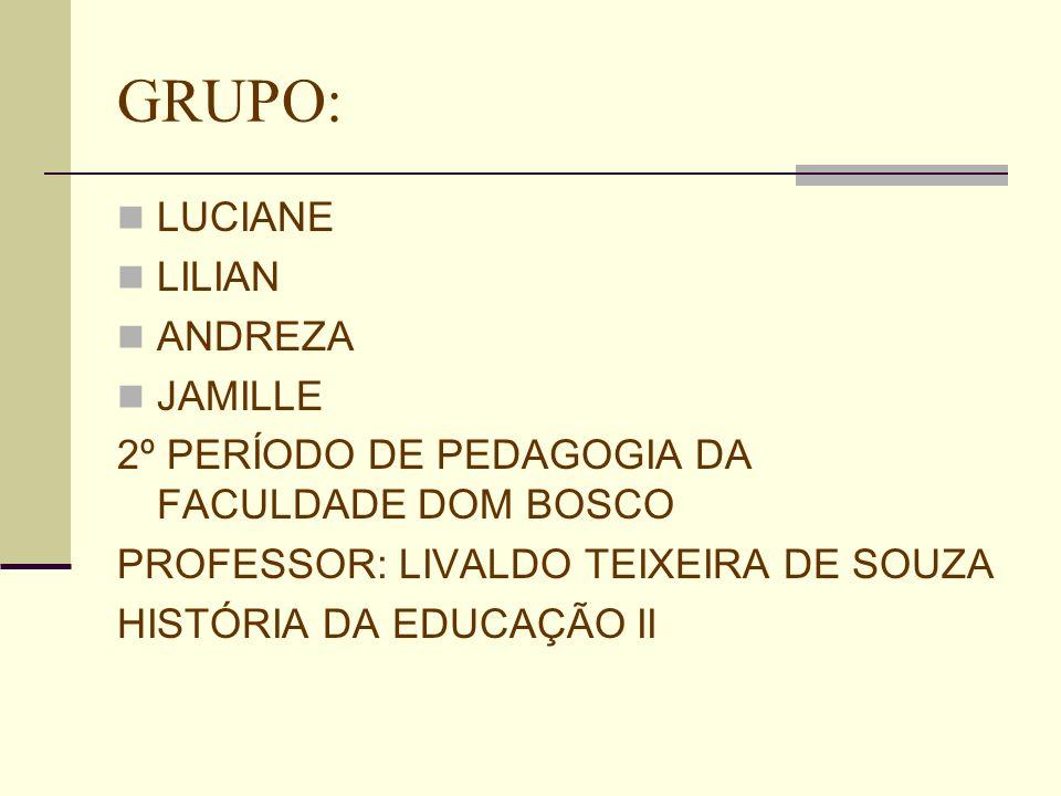 GRUPO: LUCIANE LILIAN ANDREZA JAMILLE