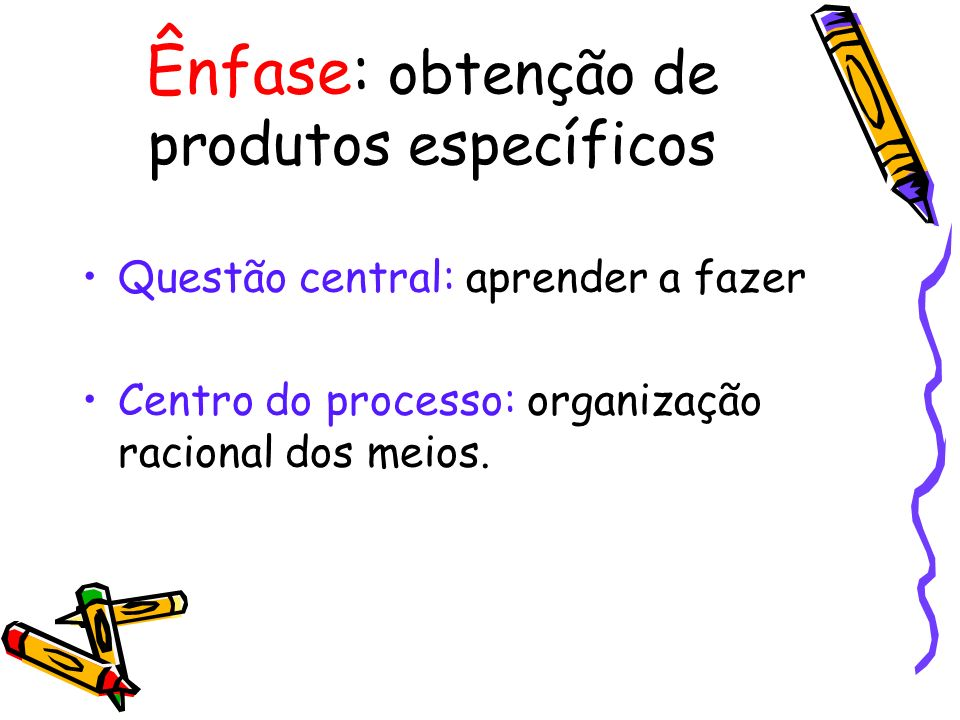 Ênfase: obtenção de produtos específicos