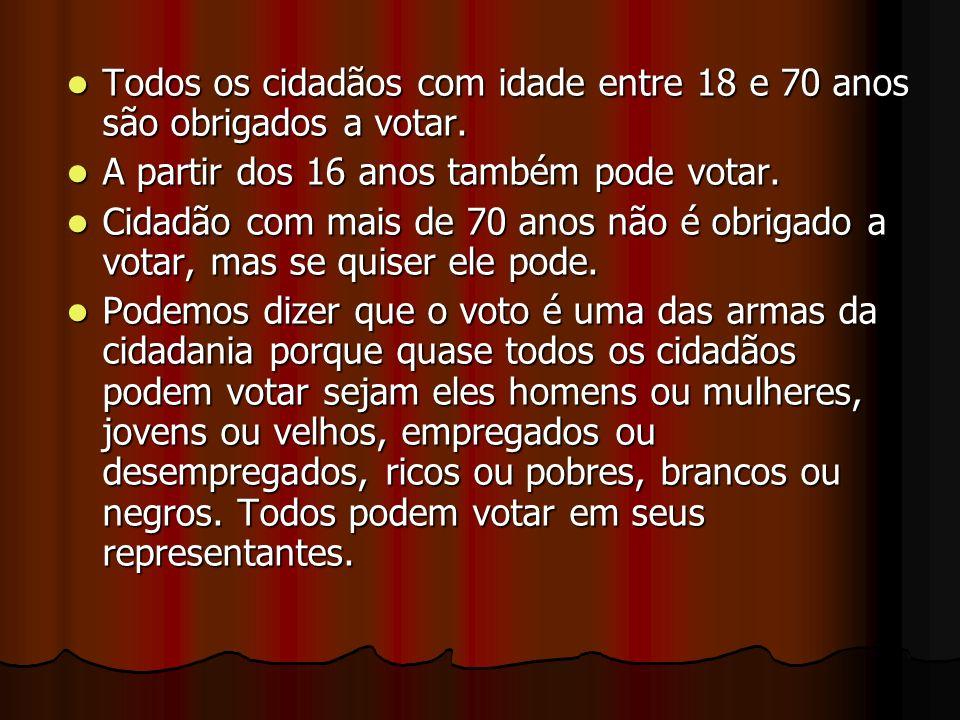 Todos os cidadãos com idade entre 18 e 70 anos são obrigados a votar.