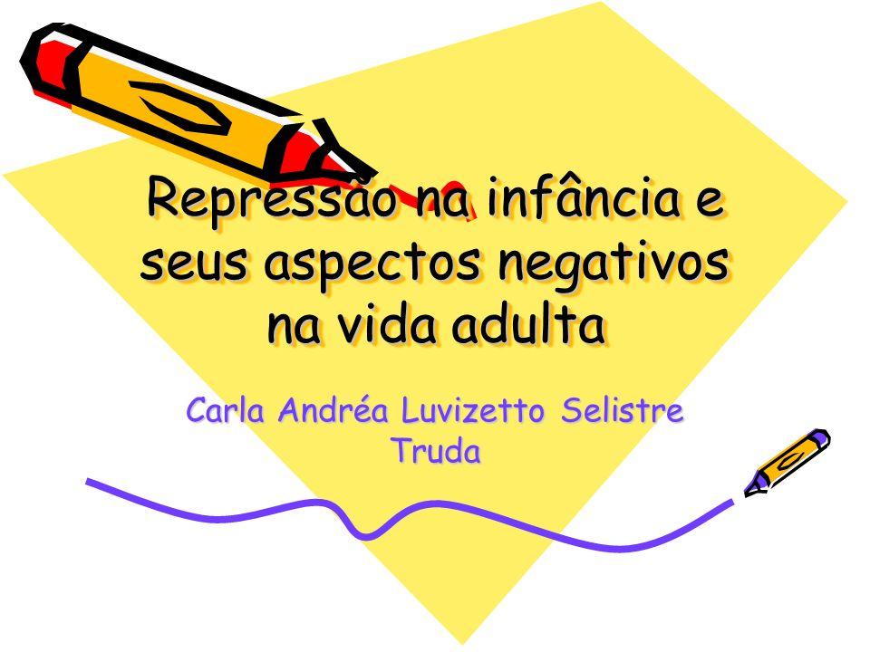 Repressão na infância e seus aspectos negativos na vida adulta