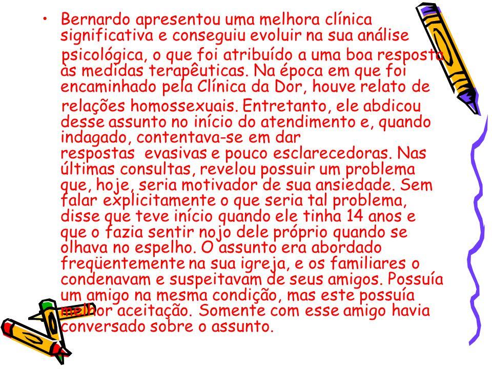 Bernardo apresentou uma melhora clínica significativa e conseguiu evoluir na sua análise