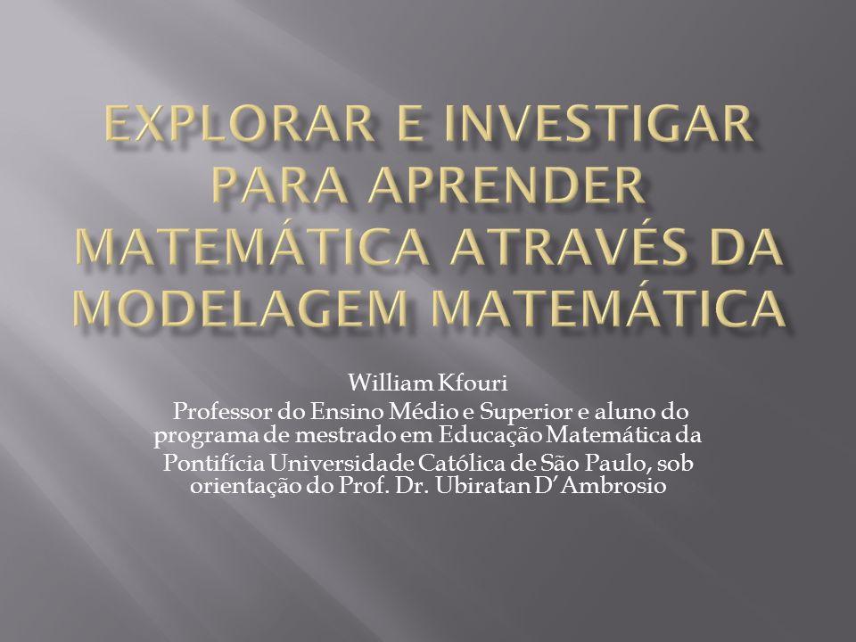 Explorar e Investigar para Aprender Matemática Através da Modelagem Matemática