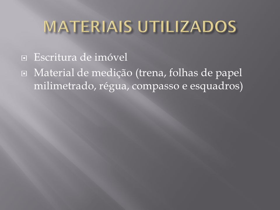 MATERIAIS UTILIZADOS Escritura de imóvel