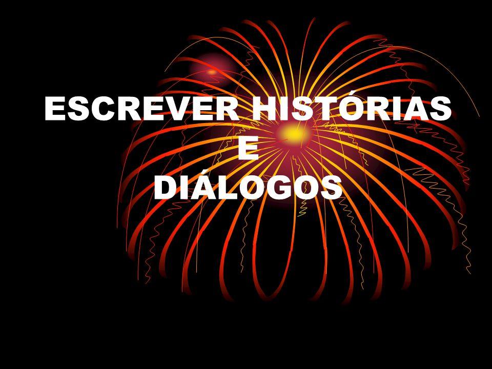 ESCREVER HISTÓRIAS E DIÁLOGOS