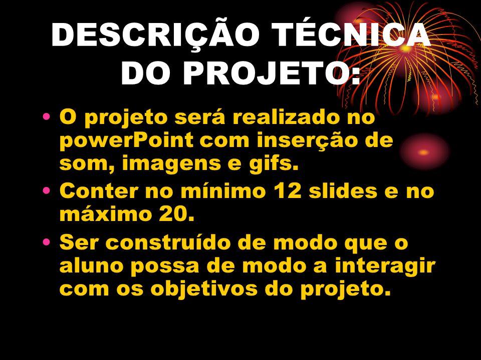 DESCRIÇÃO TÉCNICA DO PROJETO: