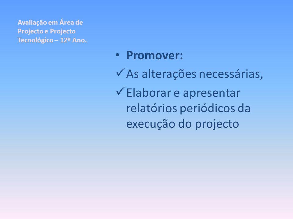 Avaliação em Área de Projecto e Projecto Tecnológico – 12º Ano.