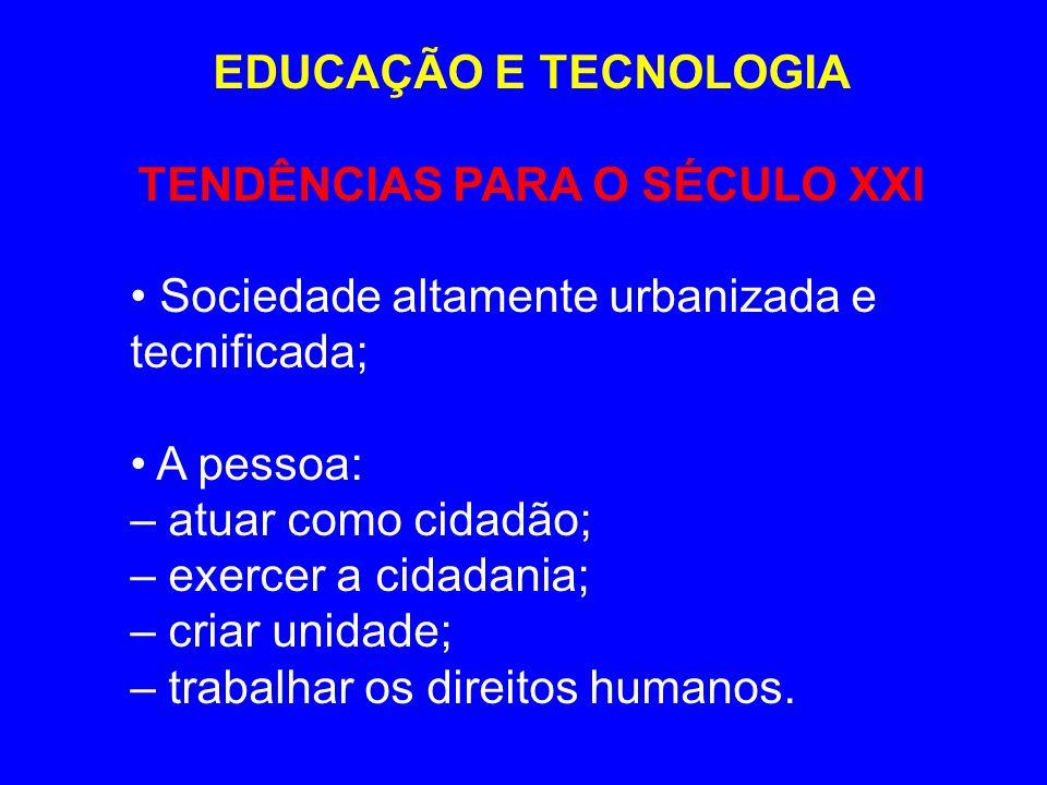 TENDÊNCIAS PARA O SÉCULO XXI