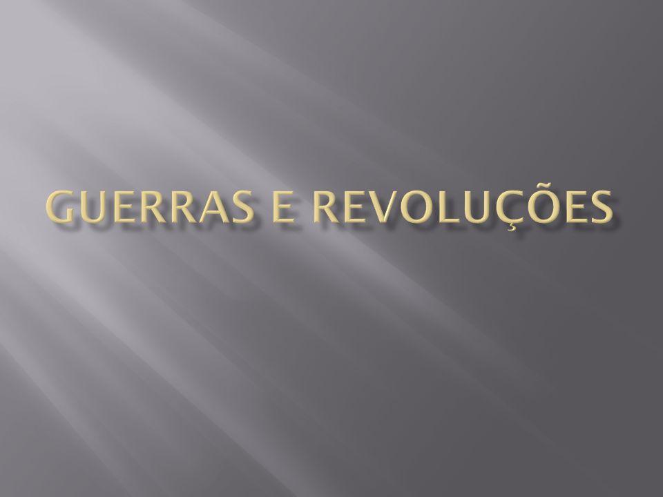 Guerras e Revoluções