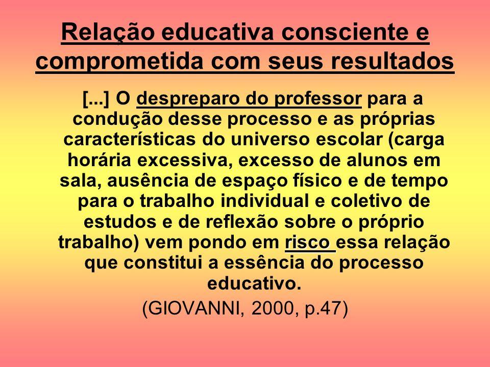Relação educativa consciente e comprometida com seus resultados