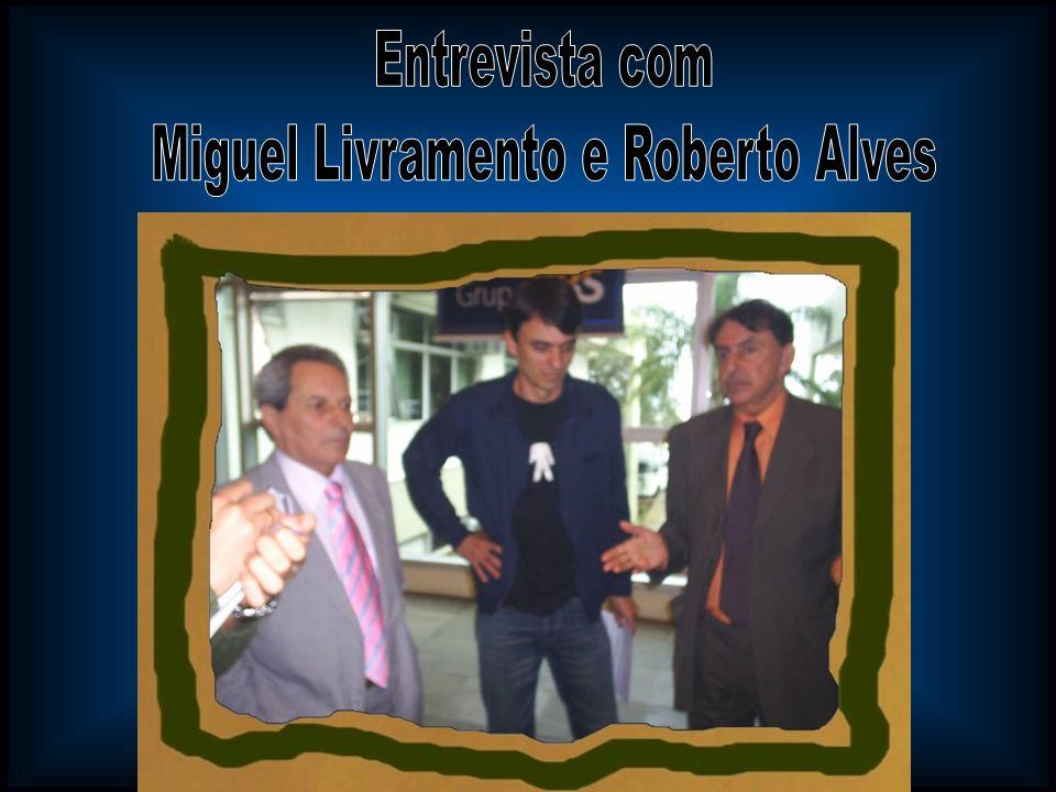 Miguel Livramento e Roberto Alves