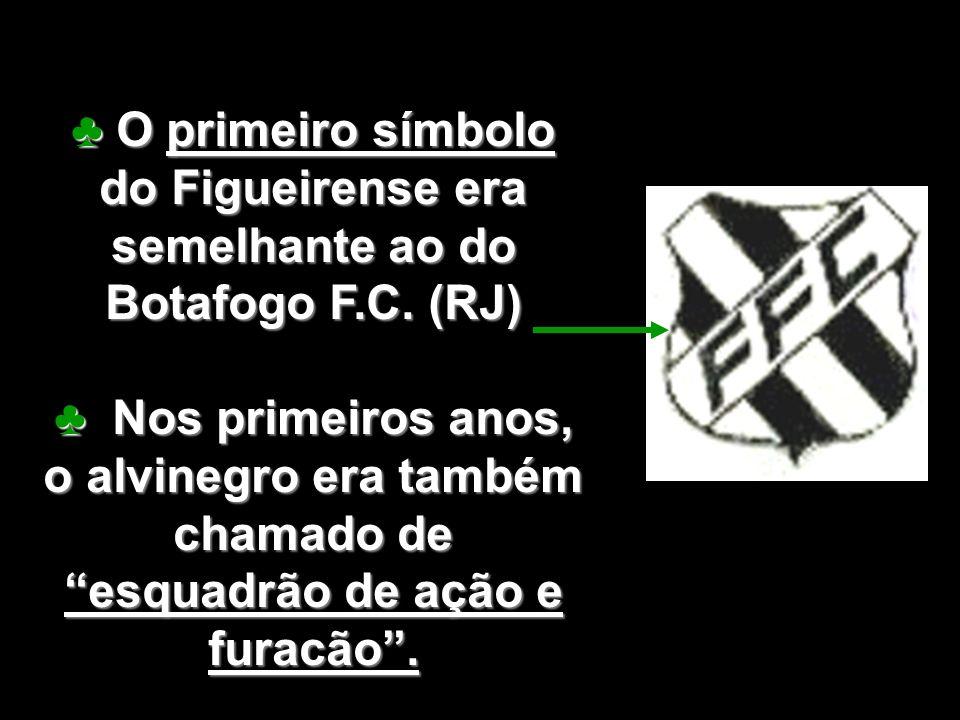 ♣ O primeiro símbolo do Figueirense era semelhante ao do Botafogo F. C