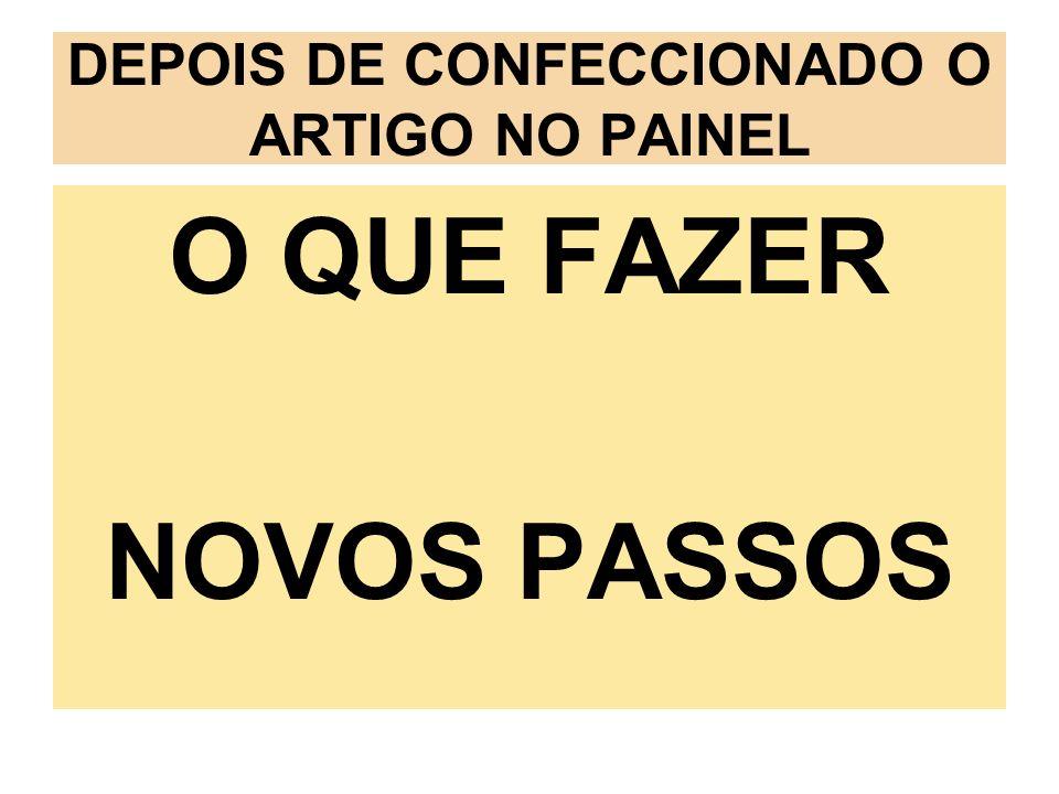 DEPOIS DE CONFECCIONADO O ARTIGO NO PAINEL