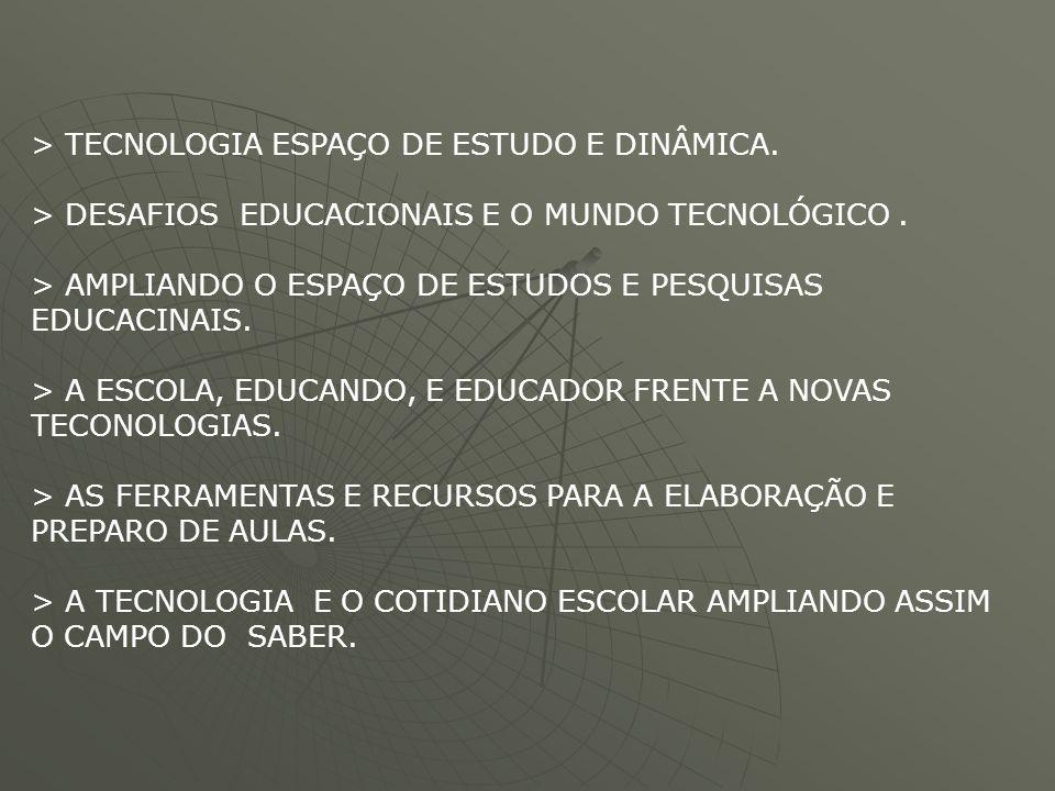 > TECNOLOGIA ESPAÇO DE ESTUDO E DINÂMICA.