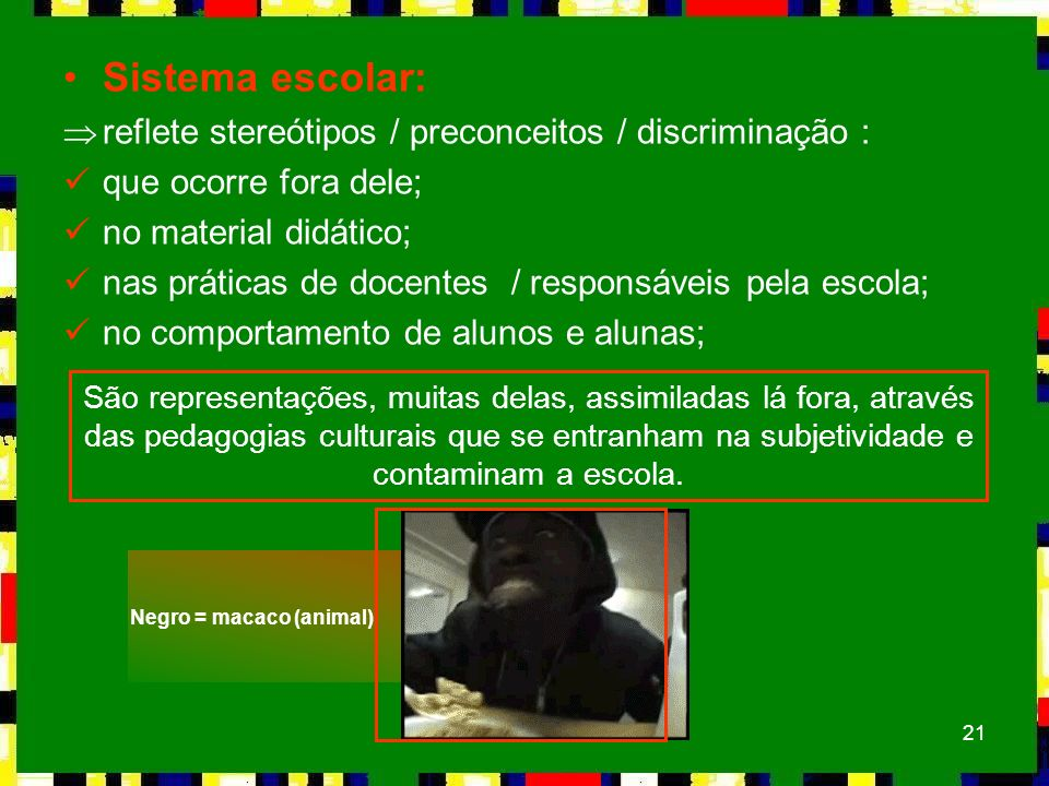 Sistema escolar: reflete stereótipos / preconceitos / discriminação :