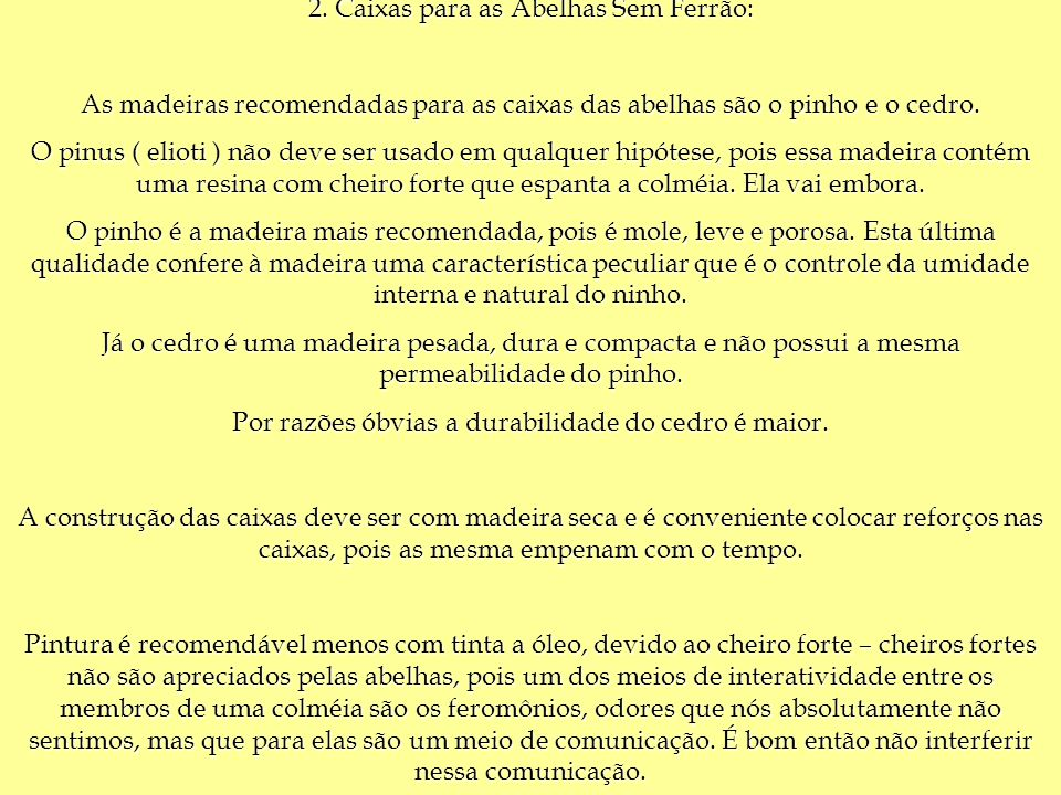 2. Caixas para as Abelhas Sem Ferrão: